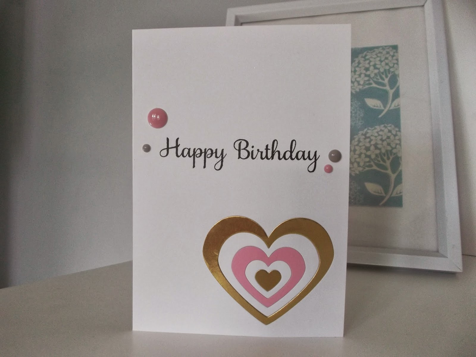 I Really Hope You Like This Card Anita Immediately Thought Of Design When Knew It Was Your Birthday Decided To Use A Technique Inlay Die Cut