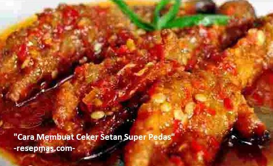 Resep dan Cara Membuat Ceker Setan Super Pedas