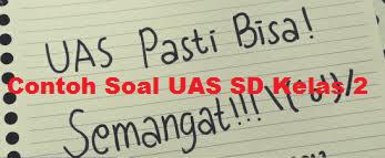 Contoh Soal UAS SD Kelas 2 Format Word