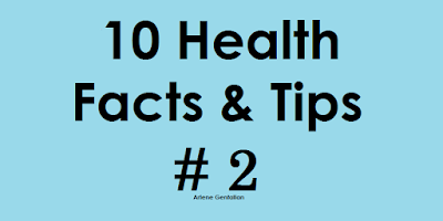 10 Health Facts & Tips # 2