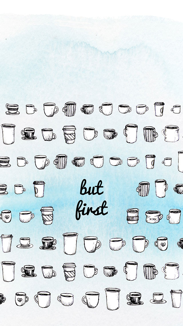 Be amazing today. But first, coffee. Downloadable iPhone wallpaper.