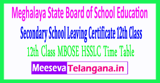 Meghalaya State Board of School Education Secondary School Leaving Certificate 12th Class MBOSE HSSLC Time Table
