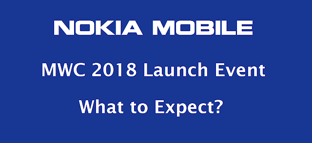 Nokia Mobile MWC 2018 Launch Event. What to expect?