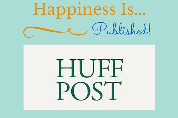 Happiness Is... Published In Huffington Post