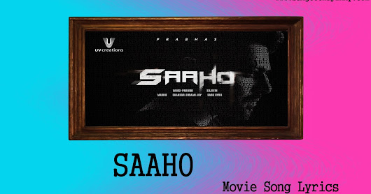Saaho Telugu Movie Songs Lyrics