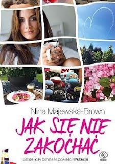 Jak się nie zakochać - Nina Majewska-Brown