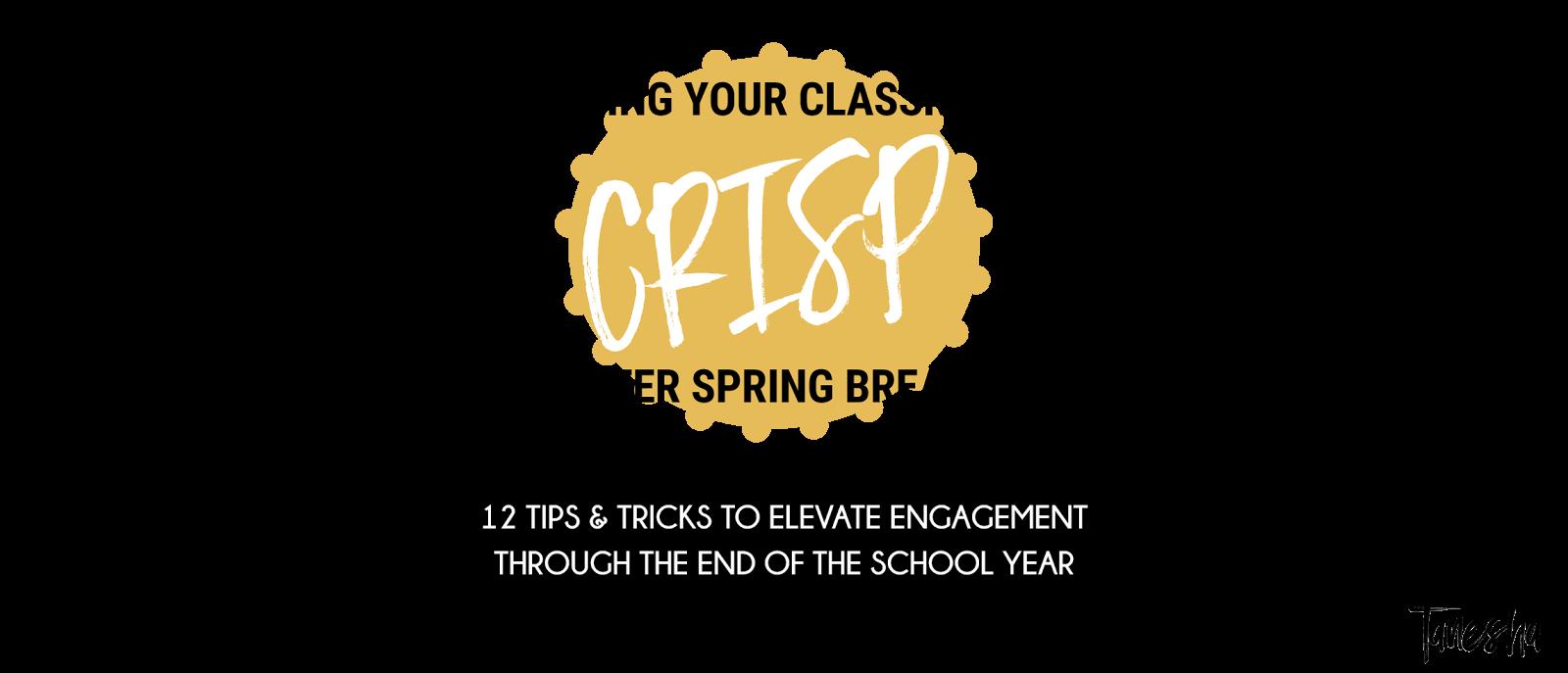 Keeping Your Classroom Crisp After Spring Break