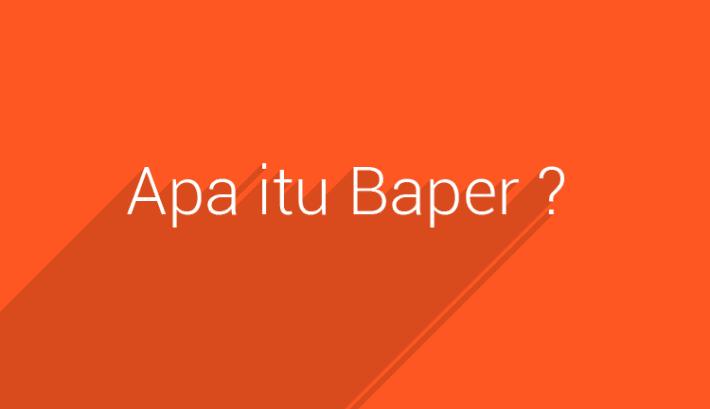 Arti Istilah Kata Baper Dalam Bahasa Gaul