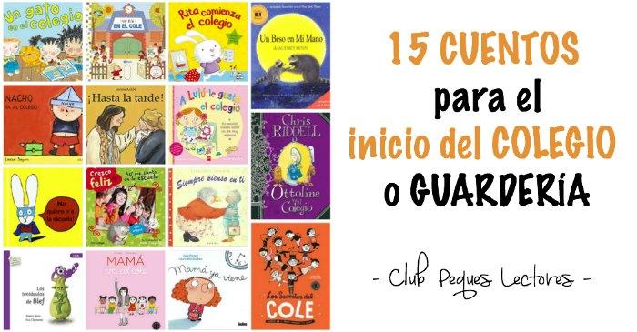 cuentos y libros infantiles para acompañar el inicio o vuelta al cole guarderia