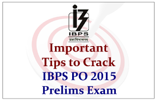 Most Important Tips to Crack IBPS PO 2015 Prelims Examination