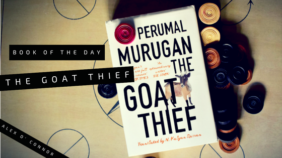 perumal murgan the goat thief book review by alex o connor