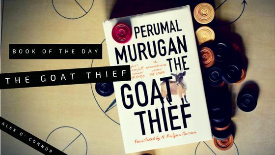 perumal murgan the goat thief book review by alex o connor