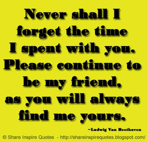 Never Shall I Forget The Time I Spent With You Please Continue To