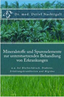 https://www.amazon.de/Mineralstoffe-Spurenelemente-unterstuetzenden-Behandlung-Erkrankungen/dp/1512235180/ref=sr_1_6?s=books&ie=UTF8&qid=1469975245&sr=1-6&keywords=detlef+nachtigall