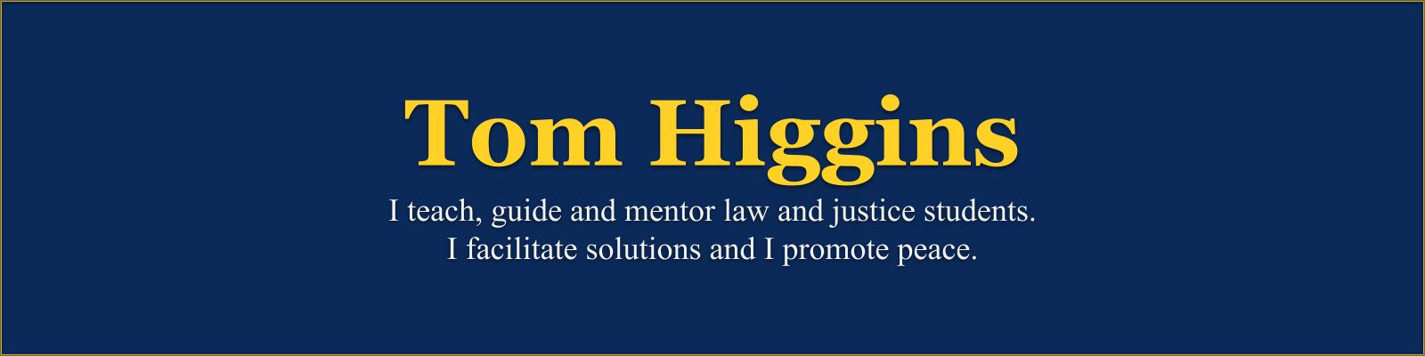 Tom Higgins, Higgins Law