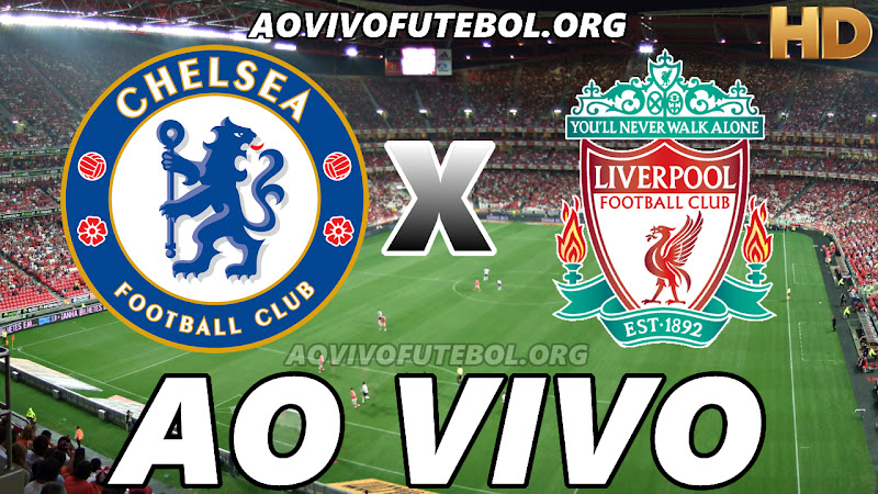 Assistir Chelsea vs Liverpool Ao Vivo HD