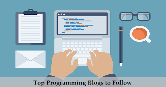 Top 5 Programming Blogs in the World To Follow