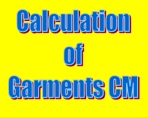Calculation of Garments CM (Cost of Making) by SAM/SMV - Textile