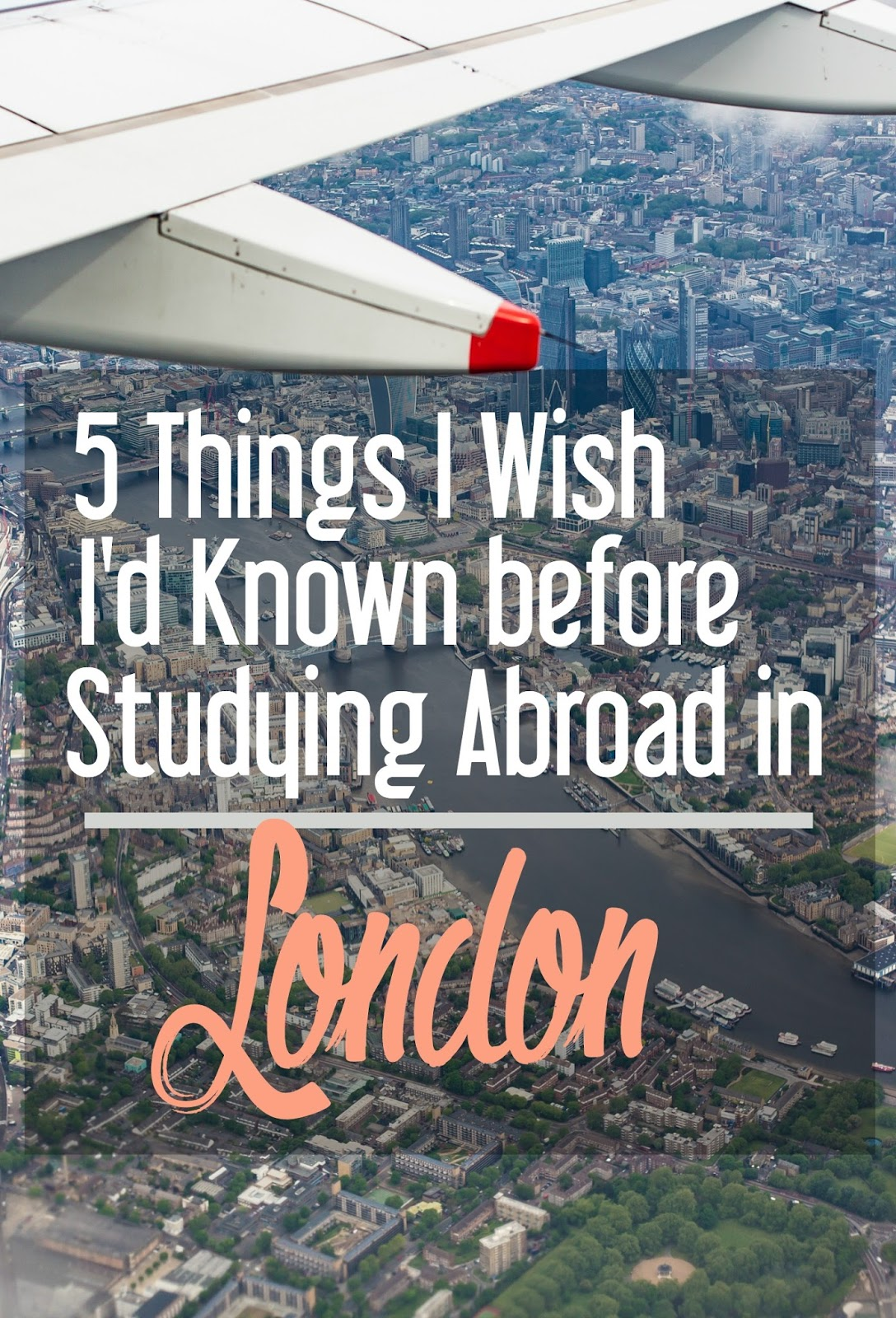 5 Things I Wish I'd Known before Studying Abroad in London