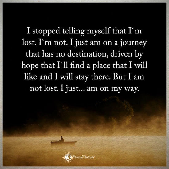 Lost Quotes I stopped telling myself that I am lost   Quote   101 Quotes Lost Quotes
