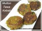 Cooked MuttonTawa Kebab