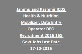 Jammu and Kashmir ICDS Health & Nutrition Mobilizer, Data Entry Operator DEO Recruitment 2016 165 Govt Jobs Last Date 17-10-2016
