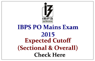 IBPS PO V Mains Exam 2015- Expected Cutoff (Overall& Sectional Wise)