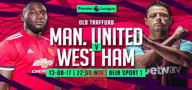 Prediksi Taruhan Bola 365 - Manchester United vs West Ham United 13 Agustus 2017
