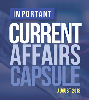 Download Important Current Affairs Capsule August 2018 [English] Pdf