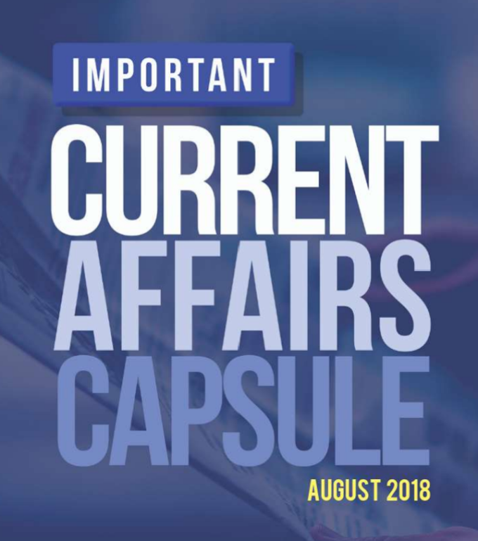 Important Current Affairs Capsule August 2018 [English]