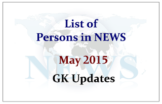 List of Persons in NEWS- May 2015