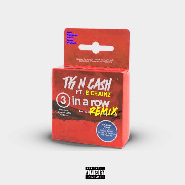 TK-N-CASH - 3 In A Row (Remix) (Feat. 2 Chainz)