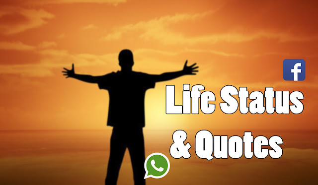 Life Status,Quotes For Whatsapp,Facebook and Instagram
