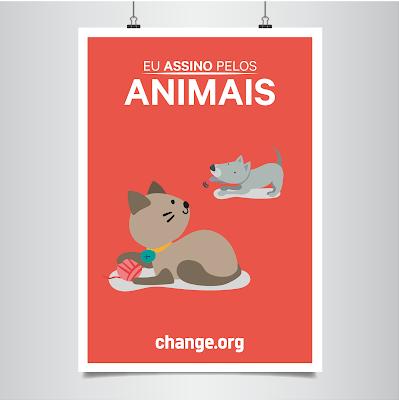 PELOS DIREITOS DOS ANIMAIS | Change.org lança petição a favor dos animais!