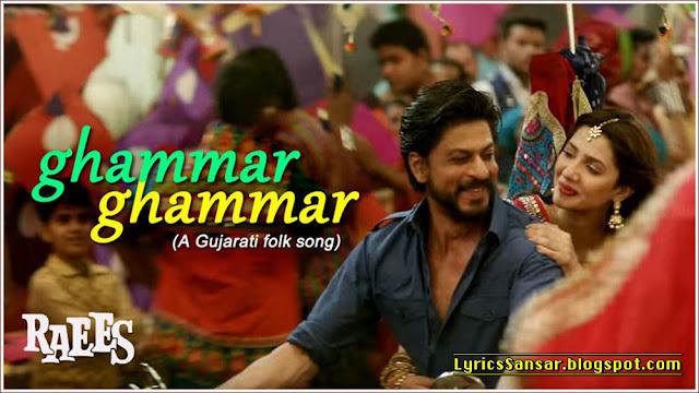 Ghammar Ghammar (Gujarati Folk Song ) Lyrics : RAEES   Roshan Rathore   SRK
