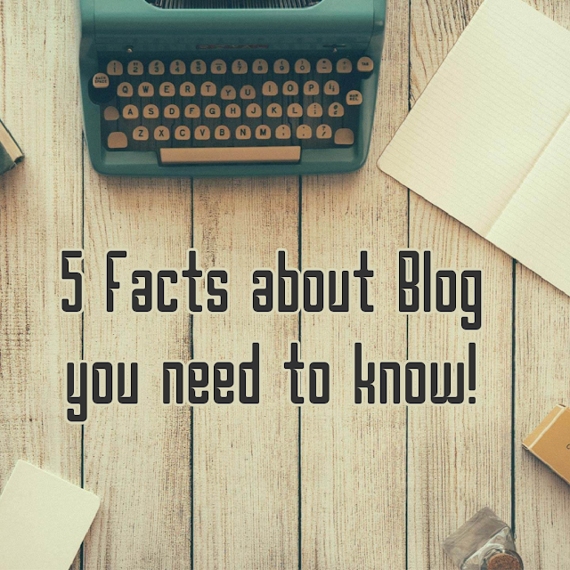 5 Facts About Blog You Need to Know!
