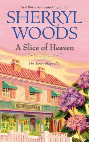 A Slice of Heaven   Sherryl Woods