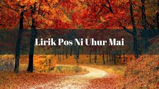 Lirik Pos Ni Uhur Mai