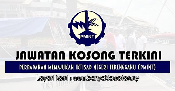 Jawatan Kosong 2018 di Perbadanan Memajukan Iktisad Negeri Terengganu (PMINT)