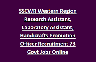 SSCWR Western Region Research Assistant, Laboratory Assistant, Handicrafts Promotion Officer Recruitment 73 Govt Jobs Online