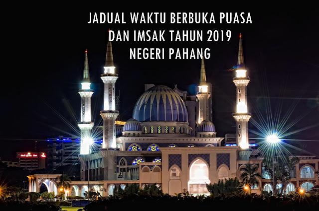 Jadual Waktu Berbuka Puasa Dan Imsak Tahun 2019 Bagi Negeri Pahang