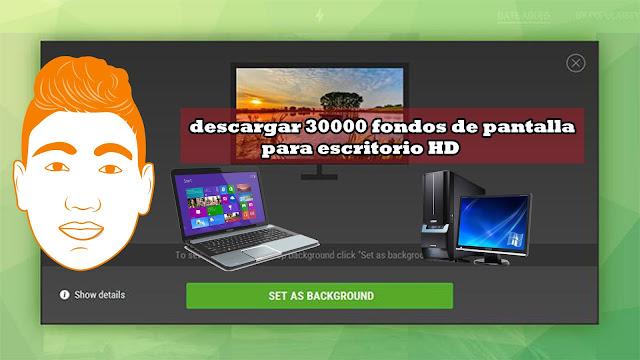 descargar 30000 fondos de pantalla para escritorio HD para windows| 7 | 8 |8 .1 |10