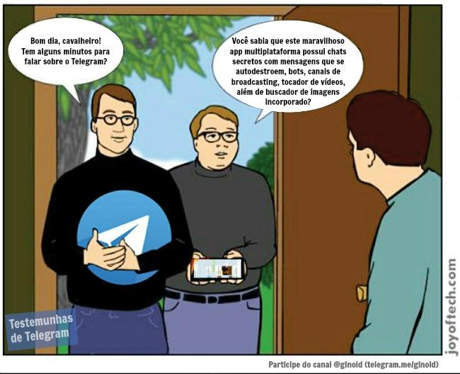 -Bom dia, cavalheiro! Tem alguns minutos para falar sobre o Telegram? -Você sabia que este maravilhoso app multiplataforma possui chats secretos com mensagens que se autodestroem, bots, canais de broadcasting, tocador de vídeos, além de buscador de imagens incorporado?