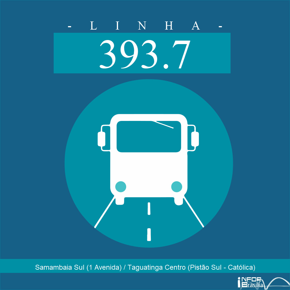 Horário e Itinerário 393.7 - Samambaia Sul (1 Avenida) / Taguatinga Centro (Pistão Sul - Católica)