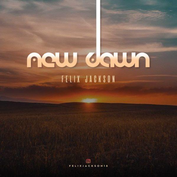 DOWNLOAD MUSIC: Felix Jackson – New Dawn (instrumental