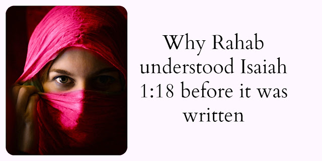 "The Color Scarlet- Rahab understood how God can make ""scarlet"" sins white as snow - Isaiah 1:18"