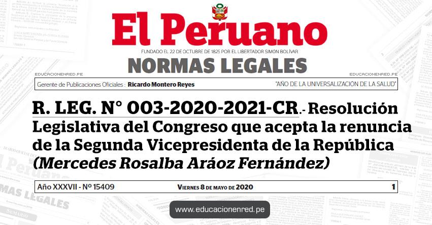 R. LEG. Nº 003-2020-2021-CR.- Resolución Legislativa del Congreso que acepta la renuncia de la Segunda Vicepresidenta de la República (Mercedes Rosalba Aráoz Fernández)