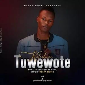 Download Audio | Kateshian - Tuwe Wote