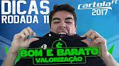 CARTOLA FC 2017 - RODADA 11 - BOM E BARATO / VALORIZAÇÃO