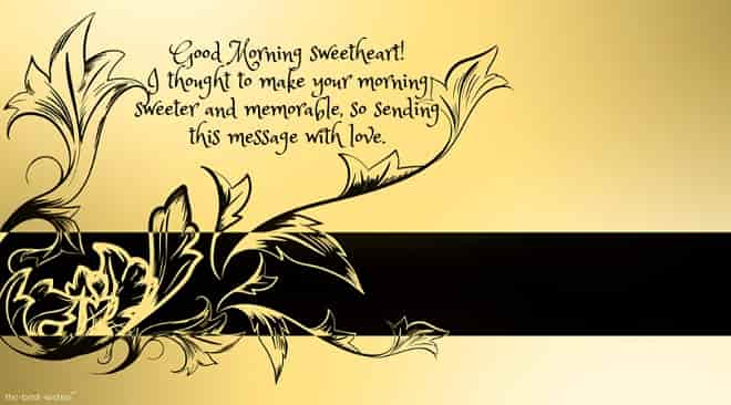 i thought to make your morning sweeter and memorable so sending this message with love
